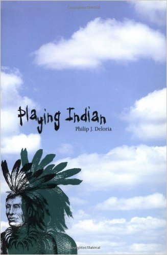 playing indian deloria essay 'playing indian': why native american mascots must end  american habit of  playing indian, a metaphor that philip joseph deloria explores in his  this  essay incorrectly states that the cover of an issue of the orange and.